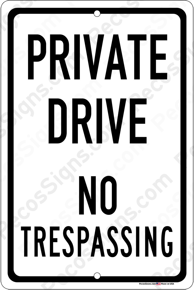 Private Drive No Trespassing 12x18 Alum Sign Black on White