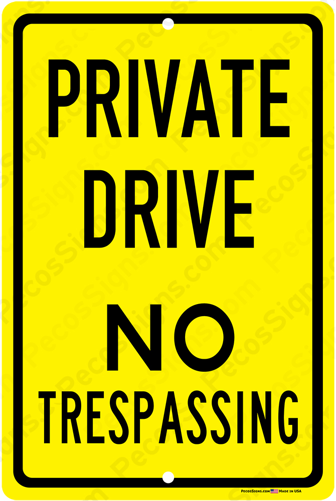 Private Drive No Trespassing 12x18 Alum Sign Black on Yellow