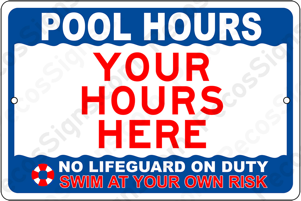 Your POOL HOURS on a 12 wide x 8 high Aluminum Custom Sign