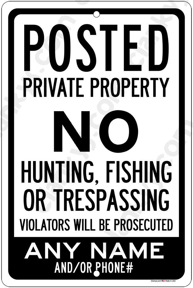 Custom Posted Private Property No Hunt Fish Trespass 12x18 Alum