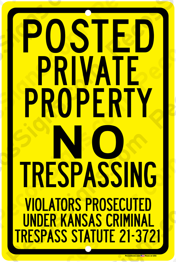 Kansas Statute Posted Private Property NO Trespass 12x18 Sign Y