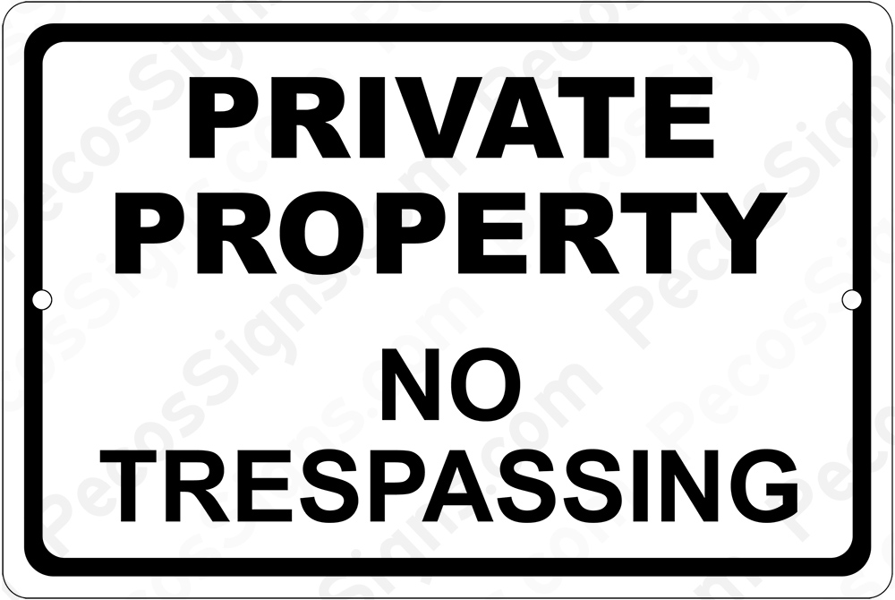 Private Property No Trespassing 18x12 Aluminum Sign Black on Wht