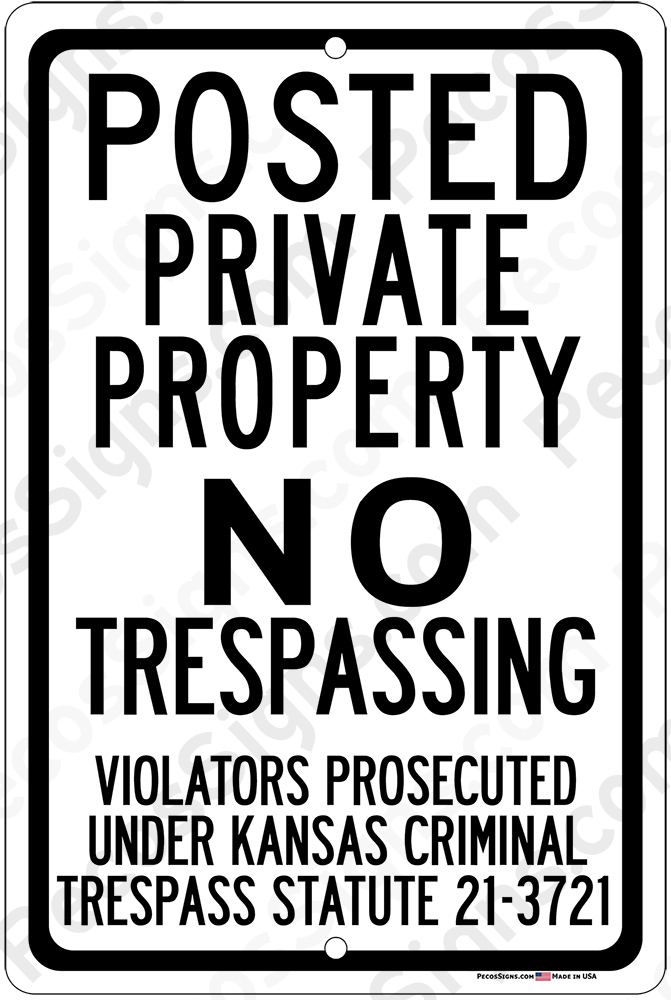 Kansas Statute Posted Private Property NO Trespassing 8x12 Sign