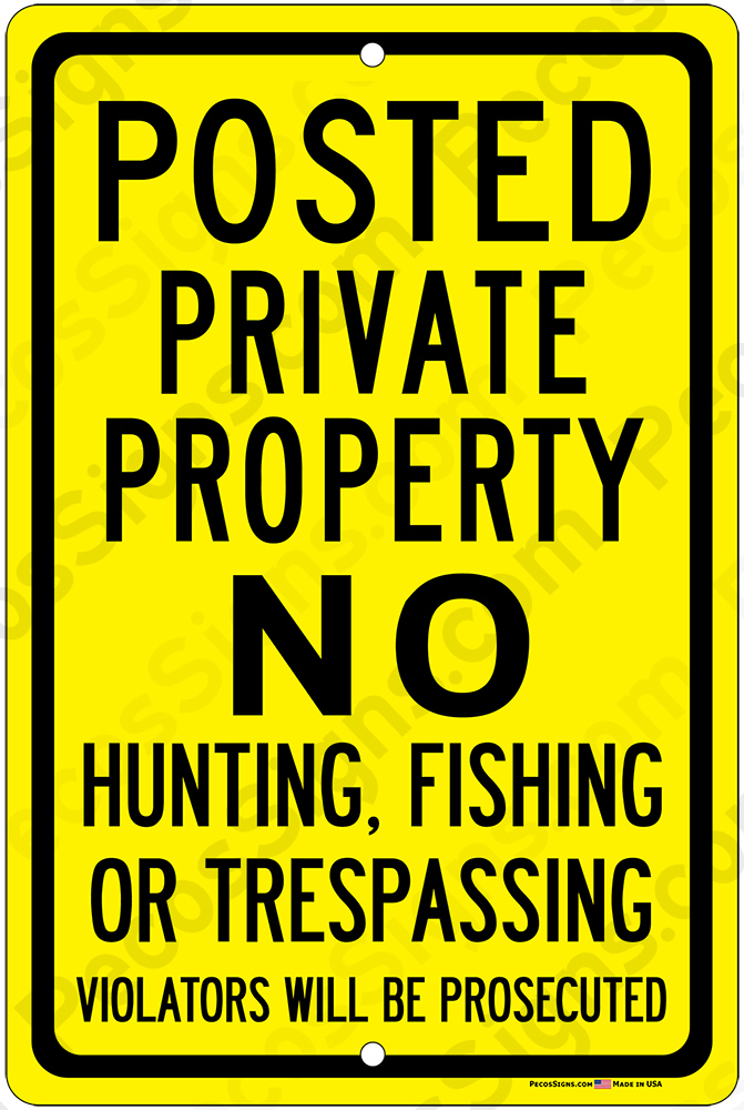 Posted Private Property No Hunt Fish Trespass 8x12 Sign Blk/Yell