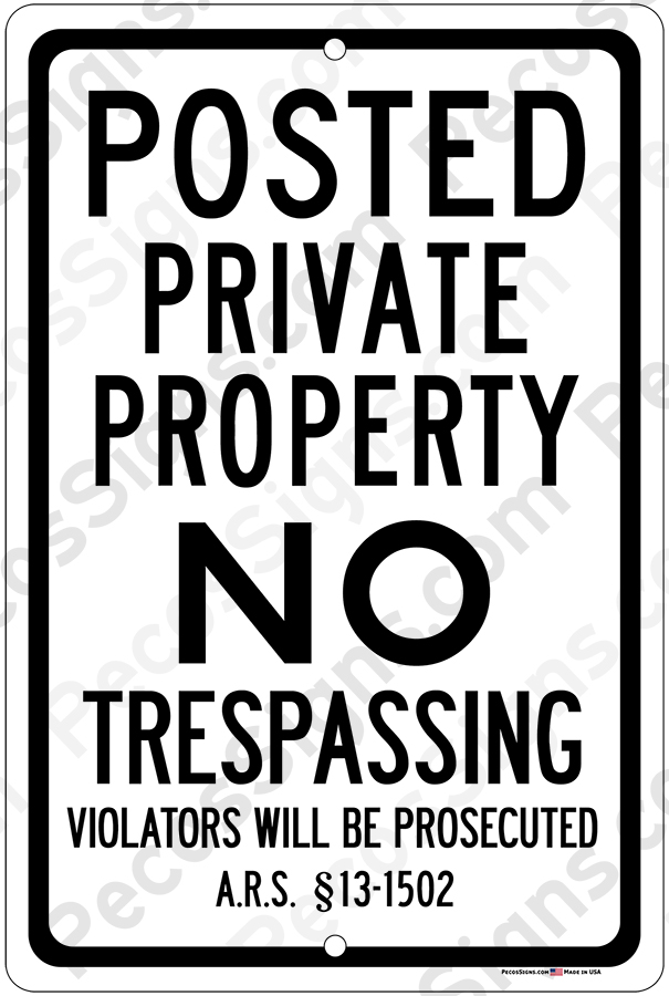 Arizona Statute Posted Private Property NO Trespass 12x18 Sign