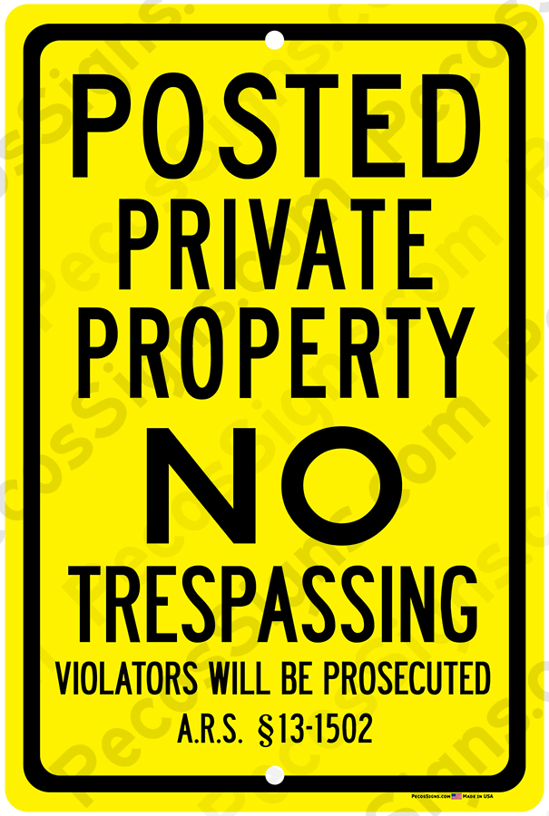 Arizona Statute Posted Private Property NO Trespass 12x18 Sign Y