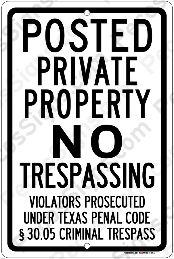 Texas Statute Posted Private Property NO Trespass 8x12 Sign Wht