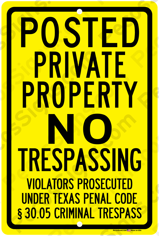 Texas Statute Posted Private Prop NO Trespassing 12x18 Sign Yell