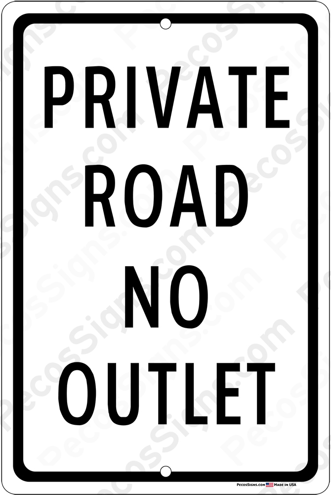 Private Road No Outlet 12x18 Alum Sign Black on White