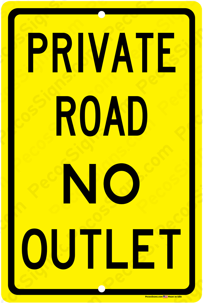Private Road No Outlet 12x18 Alum Sign Black on Yellow