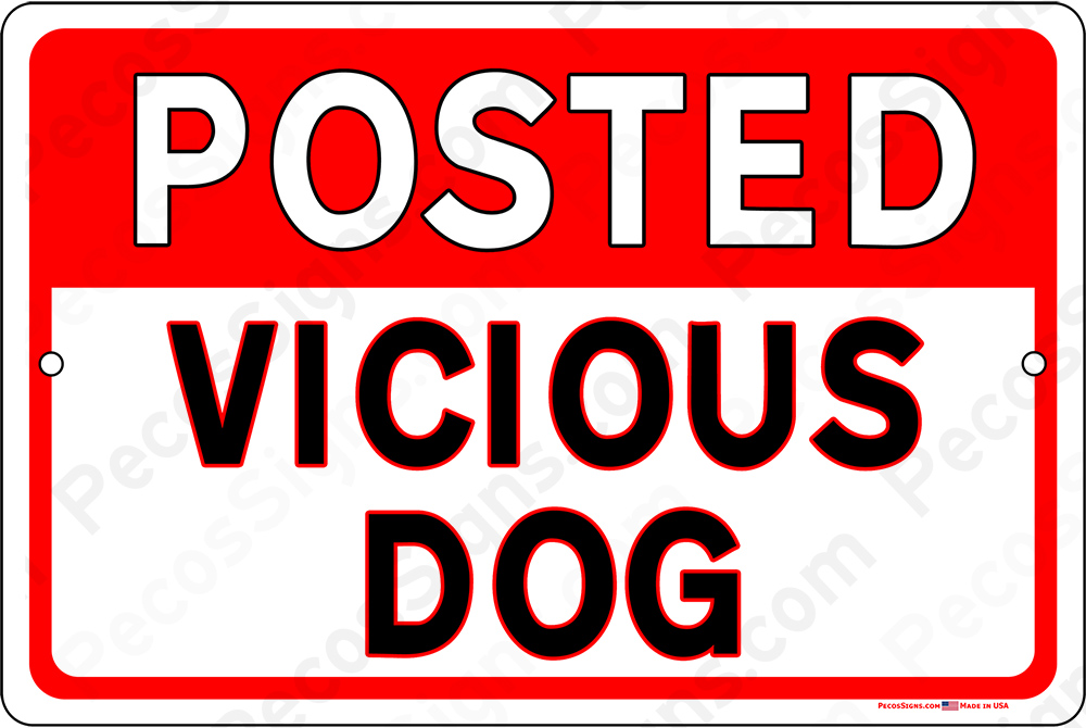 Posted Vicious Dog 12x8 Horizontal Alum Sign Red on White
