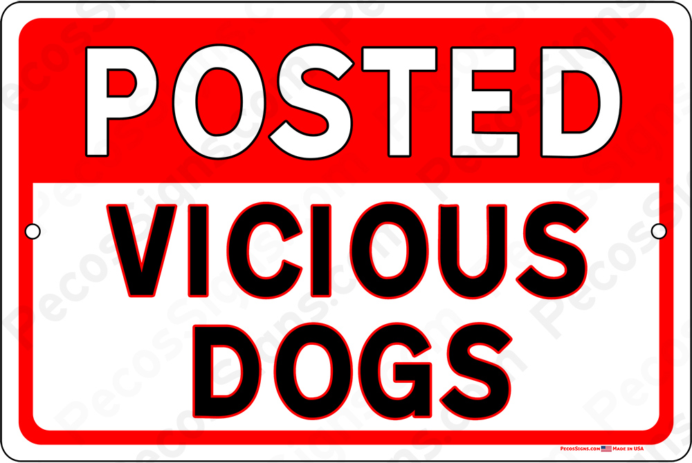 Posted Vicious Dogs 12x8 Horizontal Alum Sign Red on White