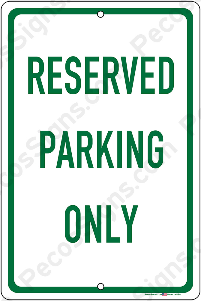 Reserved Parking Only on an 8x12 Aluminum Sign - WHOLESALE PRICE