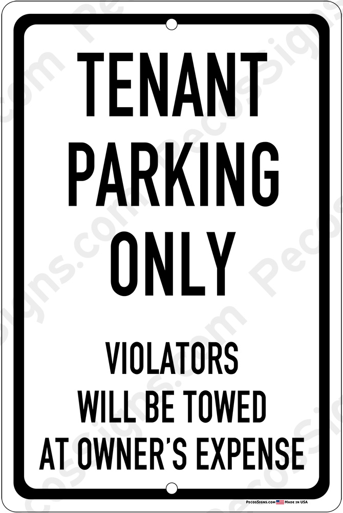 Tenant Parking Only Violators Towed 12x18 Alum Sign Black White