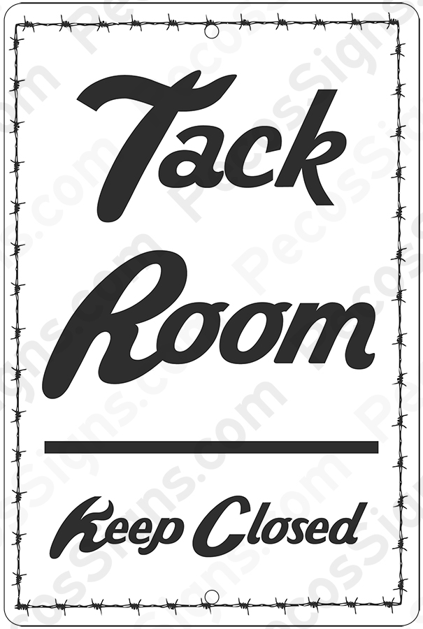 "Tack Room - Keep Closed 8"" wide x 12"" high Aluminum Sign"