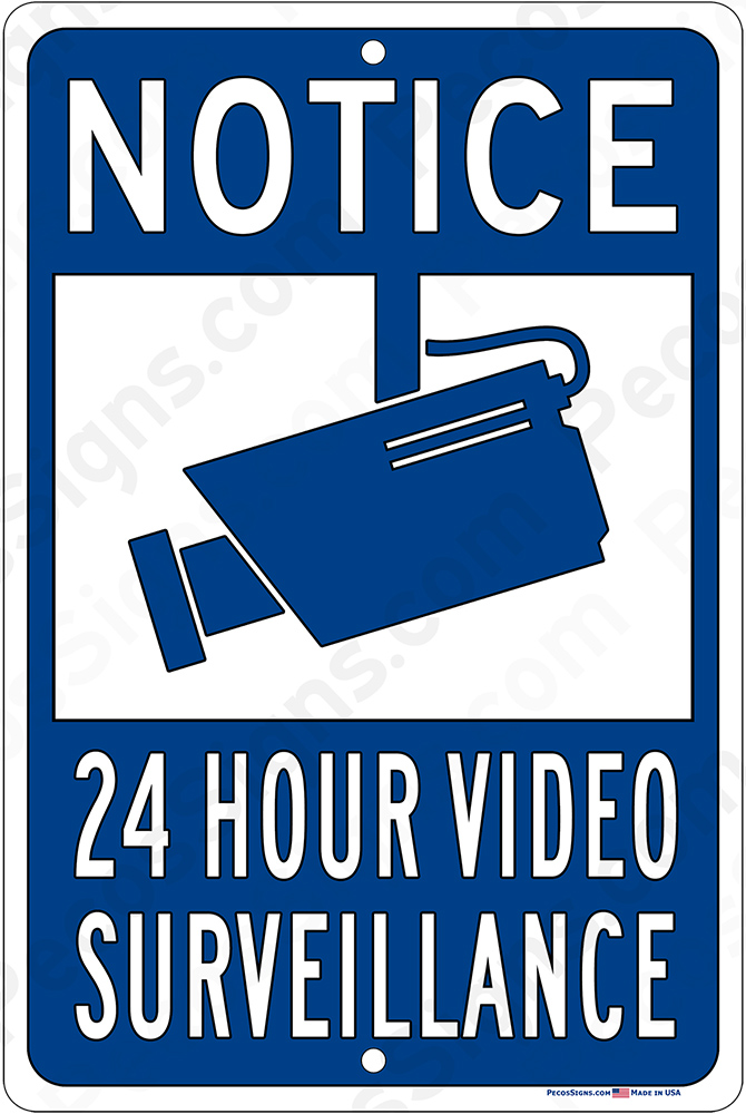 Notice 24 Hour Video Surveillance in Blue - 12x18 Aluminum Sign