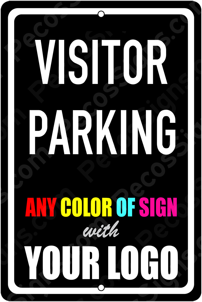 Visitor Parking Only 8x12 Custom Aluminum Sign in Any Color
