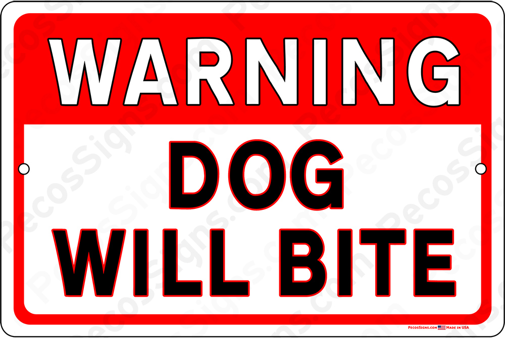 Warning Dog Will Bite 12x8 Horizontal Alum Sign Red on White